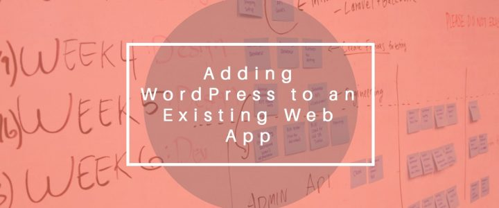 Adding WordPress to an Existing Web App