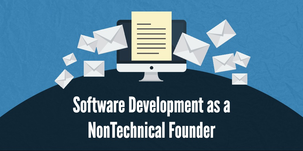 Software development as a nontechnical founder