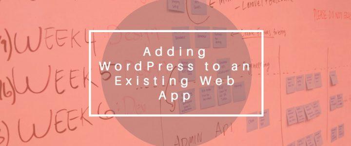 Adding WordPress to an Existing Web App